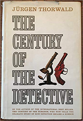 The best books on The Pioneers of Criminology - The Century of the Detective by Jürgen Thorwald