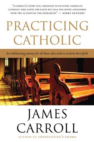 The best books on Jerusalem - Practicing Catholic by James Carroll