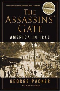 The best books on Essential Reading for Reporters - The Assassin's Gate by George Packer