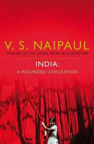 The best books on India - India: A Wounded Civilization by V S Naipaul