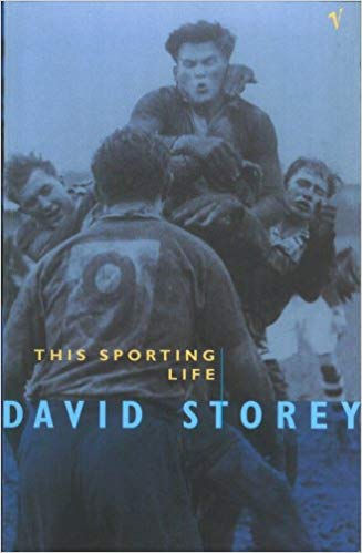 The best books on Rugby - This Sporting Life by David Storey