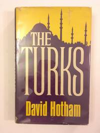 The best books on Turkish Politics - The Turks by David Hotham
