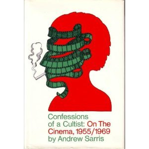 The best books on Film Criticism - Confessions of a Cultist by Andrew Sarris