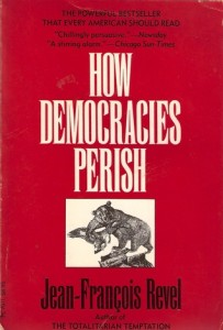 The best books on Simple Governance - How Democracies Perish by Jean-François Revel