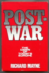 The best books on Diplomacy - Postwar: The Dawn of Today's Europe by Richard Mayne