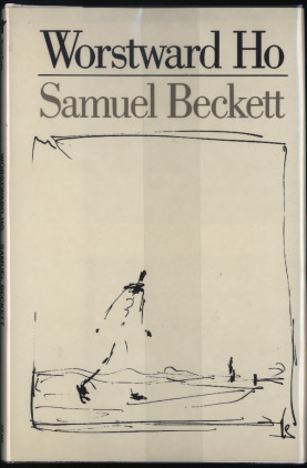 The best books on Creative Writing - Worstward Ho by Samuel Beckett