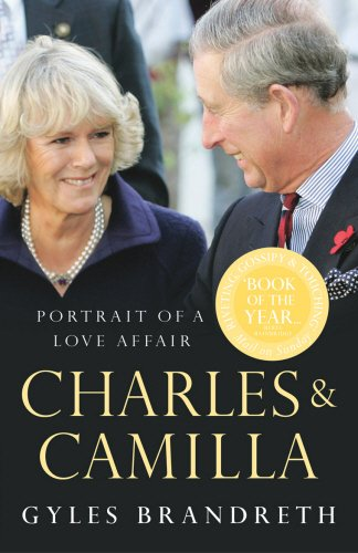The best books on Modern Day British Royals - Charles and Camilla Portrait of A Love Affair by Gyles Brandreth