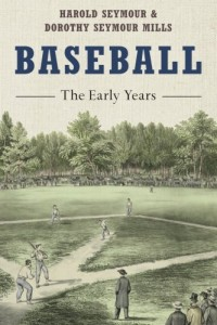 The best books on Baseball - Baseball: The Early Years by Harold Seymour and Dorothy Seymour Mills
