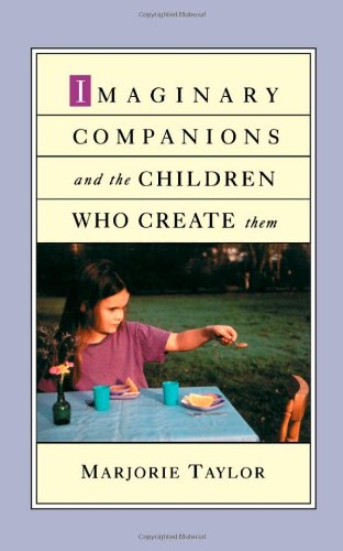 The best books on Children and their Minds - Imaginary Companions and the Children who Create Them by Marjorie Taylor