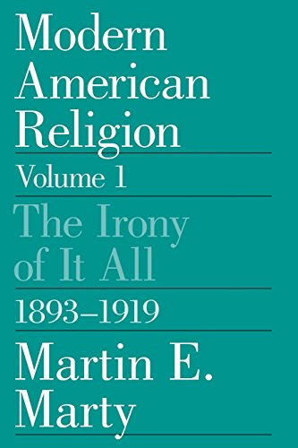 The best books on Religion versus Secularism in History - Modern American Religion by Martin E Marty & Martin Marty