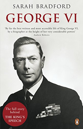 The best books on British Royalty - George VI by Sarah Bradford