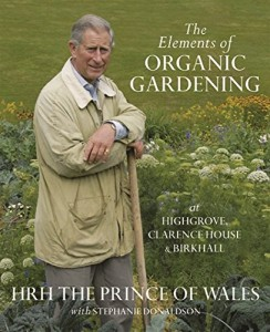 The best books on Garden Photography - The Elements of Organic Gardening by Andrew Lawson & HR Highness the Prince of Wales and Stephanie Donaldson