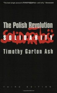 The best books on The History of the Present - The Polish Revolution by Timothy Garton Ash
