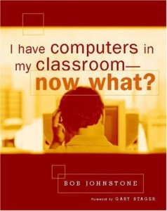 The best books on Solar Power - I Have Computers in My Classroom – Now What? by Bob Johnstone