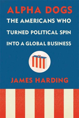 The best books on Globalisation - Alpha Dogs by James Harding