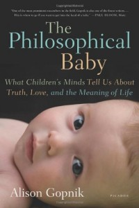 The best books on Children and their Minds - The Philosophical Baby by Alison Gopnik