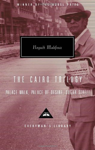 The best books on The Arab World - The Cairo Trilogy by Naguib Mahfouz