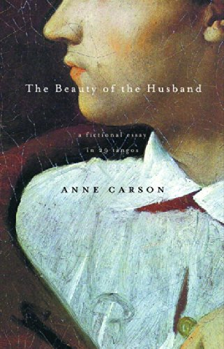 The best books on Poetry - The Beauty of the Husband by Anne Carson