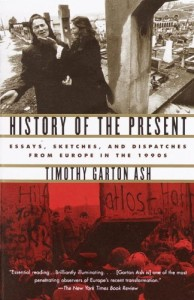The best books on The History of the Present - History of the Present by Timothy Garton Ash