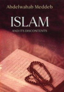 The best books on The Arab World - Islam and Its Discontents by Abdelwahab Meddeb