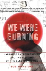 The best books on Solar Power - We Were Burning by Bob Johnstone
