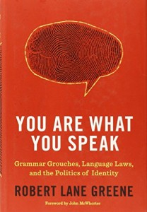 The best books on Language and the Mind - You Are What You Speak by Lane Greene