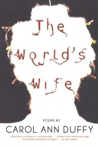Frieda Hughes recommends the best Poetry Collections - The World's Wife by Carol Ann Duffy