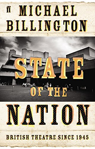 The best books on 20th Century Theatre - State of the Nation by Michael Billington