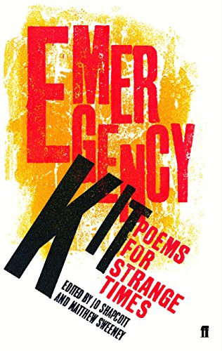 The best books on Poetry Anthologies - Emergency Kit by Jo Shapcott and Matthew Sweeney (editors)