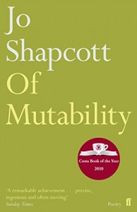Jackie Kay recommends the best books of Poetry - Of Mutability by Jo Shapcott