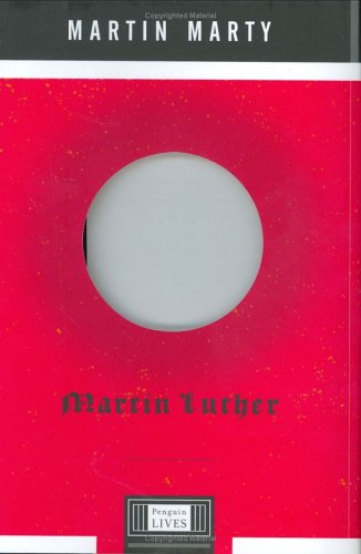 The best books on Religion versus Secularism in History - Martin Luther by Martin E Marty & Martin Marty