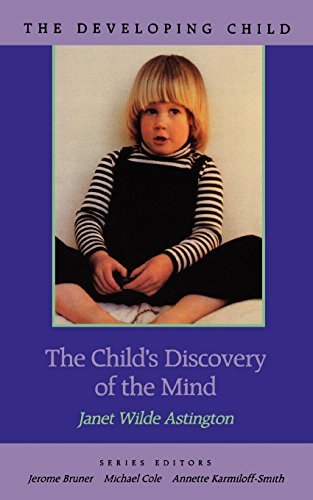 The best books on Children and their Minds - The Child's Discovery of the Mind by Janet Astington