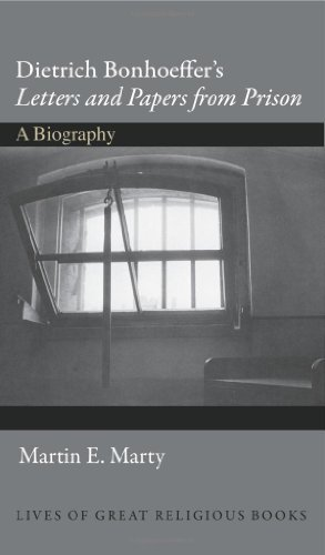 The best books on Religion versus Secularism in History - Dietrich Bonhoeffer's Letters and Papers from Prison by Martin E Marty & Martin Marty