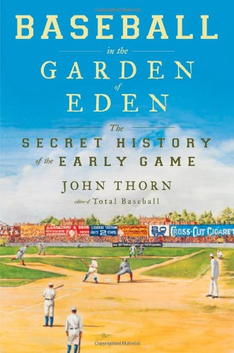 The best books on Baseball - Baseball in the Garden of Eden by John Thorn