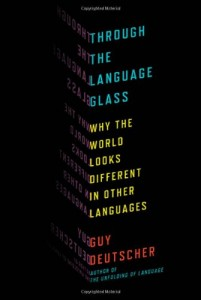 The best books on Language and the Mind - Through the Language Glass by Guy Deutscher