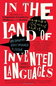 The best books on Language and the Mind - In the Land of Invented Languages by Arika Okrent