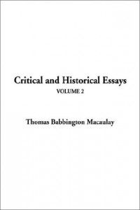 The best books on The History of the Present - Historical and Critical Essays by Thomas Babington Macaulay