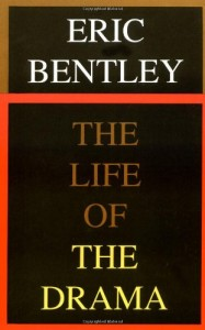 The best books on 20th Century Theatre - The Life of the Drama by Eric Bentley