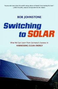 The best books on Solar Power - Switching to Solar by Bob Johnstone