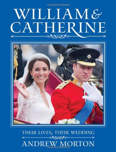 The best books on British Royalty - William and Catherine by Andrew Morton