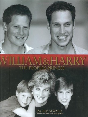 The best books on Modern Day British Royals - William and Harry by Ingrid Seward