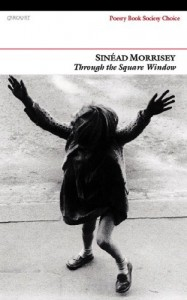 The best books on Poetry - Through the Square Window by Sinéad Morrissey