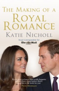 The best books on Modern Day British Royals - The Making of a Royal Romance by Katie Nicholl