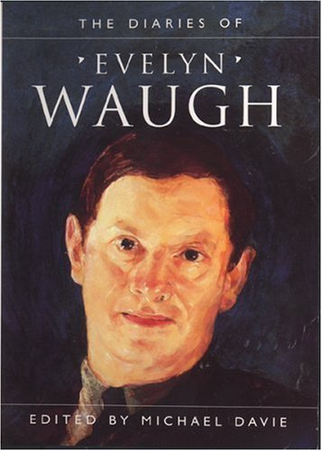 The best books on The History of the Present - The Diaries of Evelyn Waugh by Michael Davie (editor)