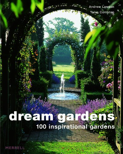 The best books on Garden Photography - Dream Gardens by Andrew Lawson & Tania Compton