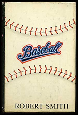 The best books on Baseball - Baseball by Robert Smith
