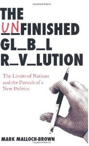 The best books on Globalisation - The Unfinished Global Revolution by Mark Malloch Brown