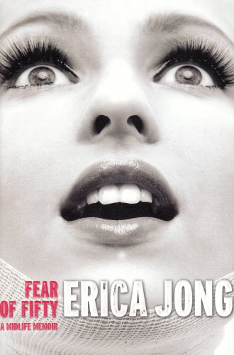 The best books on Women in Society - Fear of Fifty by Erica Jong