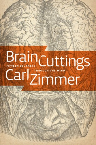 The best books on The Strangeness of Life - Brain Cuttings by Carl Zimmer