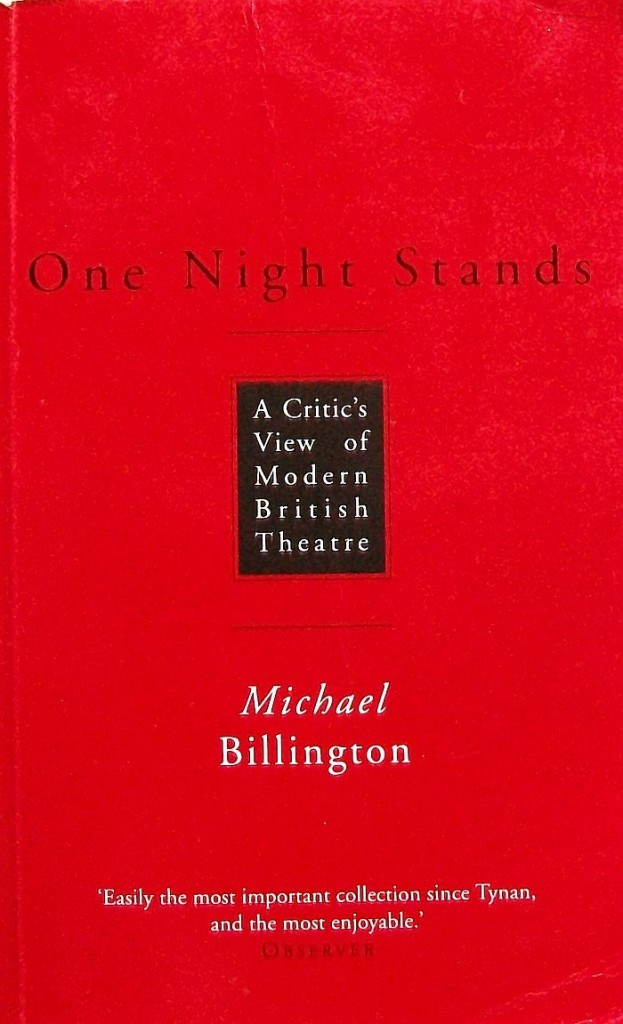 The best books on 20th Century Theatre - One Night Stands by Michael Billington